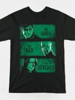 THE GOOD, THE BAD AND THE SEVERUS T-Shirt