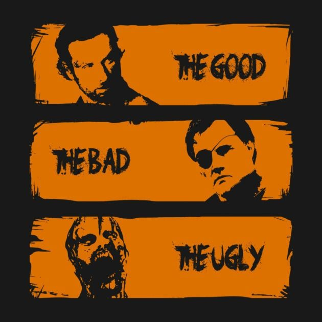 THE WALKING GOOD , BAD AND UGLY