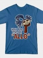"YOU HAD ME AT ""ALLO"" T-Shirt"