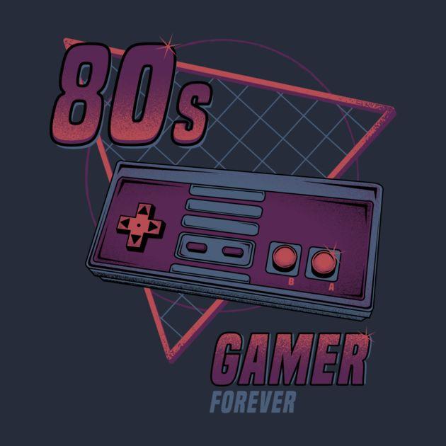 80S GAMER FOREVER
