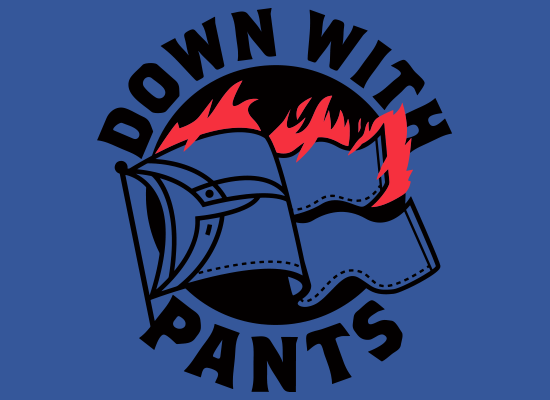 Down With Pants