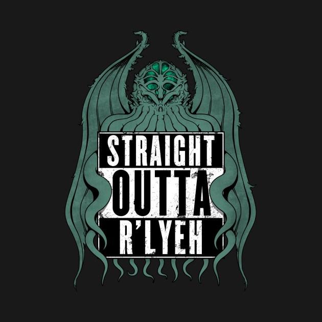 STRAIGHT OUTTA R'LYEH