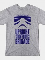 UPRIGHT STORMTROOPERS BRIGADE T-Shirt