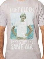Dazed and Confused I Get Older T-Shirt