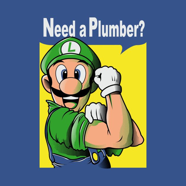 NEED A PLUMBER LUIGI VERSION
