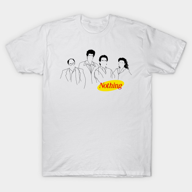 A Show About Nothing T-Shirt