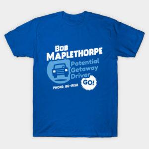 Bob Maplethorpe: Potential Getaway Driver