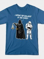 I BRING THE BALANCE TO THE FORCE T-Shirt