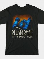 PLUMBERMAN THE ANIMATED SERIES T-Shirt