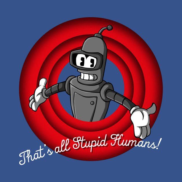 STUPID HUMANS!