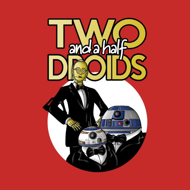 TWO AND A HALF DROIDS