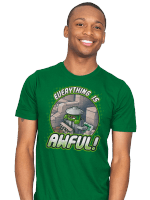 Everything is Awful! T-Shirt