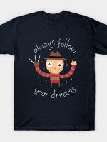 Always Follow Your Dreams T-Shirt