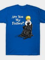 Are You My Father? T-Shirt