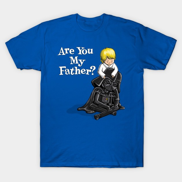 ARE YOU MY FATHER