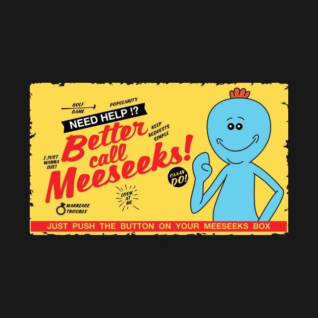 BETTER CALL MEESEEKS