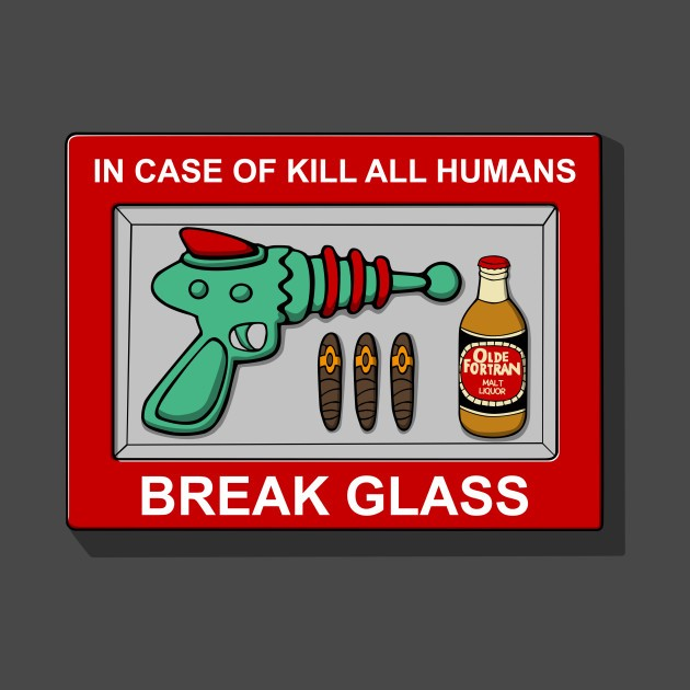 IN CASE OF KILL ALL HUMANS