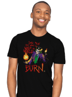 Watch the World Burn T-Shirt