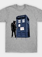 EXIT THROUGH THE TARDIS...AGAIN T-Shirt