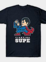 FIGHTING SUPE T-Shirt