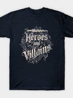 Heroes and Villains T-Shirt