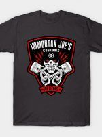 IMMORTAN JOE'S CUSTOMS T-Shirt