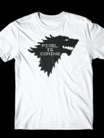Pixel is Coming T-Shirt