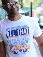 My Moves Are All That T-Shirt