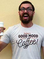 Today's Good Mood T-Shirt