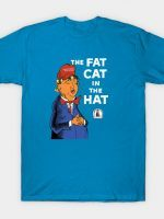 FAT CAT IN THE HAT T-Shirt