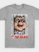 Not the Mama! T-Shirt