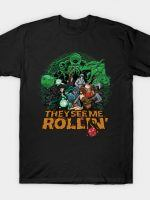 See Me Roll T-Shirt