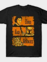 THE GOOD, THE BAD AND THE WOOKIEE T-Shirt