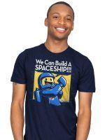 We Can Build A SPACESHIP!!! T-Shirt