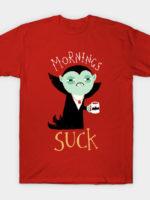 Mornings Suck T-Shirt