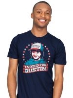 I Voted for Dustin T-Shirt