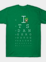 It's Dangerous To Go Alone, Take Your Glasses T-Shirt