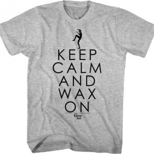 Karate Kid Keep Calm and Wax On