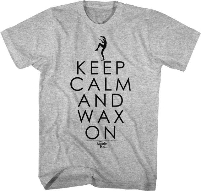 Karate Kid Keep Calm and Wax On