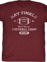 Ray Finkle Football Camp T-Shirt