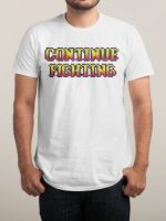 CONTINUE FIGHTING T-Shirt