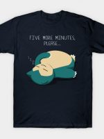 Five more minutes, please T-Shirt