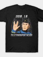 Viva la Teletransportación T-Shirt