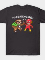 Your Pace Or Mine T-Shirt