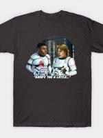 Aren't You A Little T-Shirt