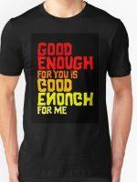 Good Enough T-Shirt