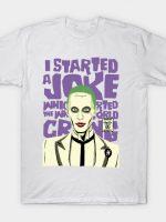 I Started a Joke T-Shirt