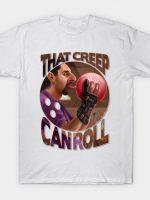 Lebowski: That Creep Can Roll T-Shirt