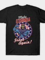 MAKE ETERNIA GREAT AGAIN T-Shirt