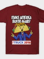 Taco Truck 2016: Make America Bueno Again T-Shirt